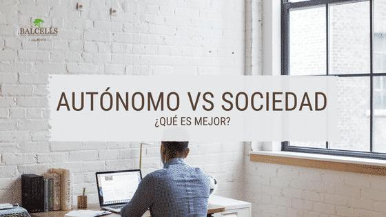 ¿Qué es Mejor, Sociedad o Autónomo? La Mejor Forma de Montar tu Empresa en España