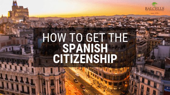 How to Get the SPANISH CITIZENSHIP: Benefits & Process