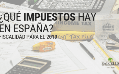 ¿Qué Impuestos Hay en España? Fiscalidad Para el 2020