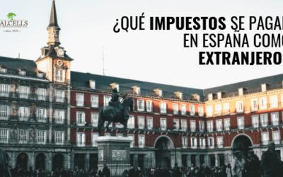 ¿Qué Impuestos se Pagan en España como Extranjero?