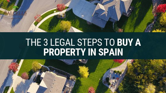 The 3 Legal Steps to Buy a Property in Spain as an Expat