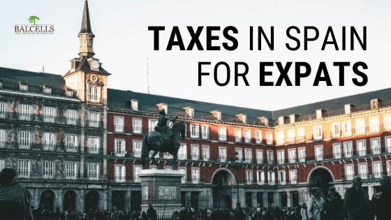 Taxes in Spain for Expats