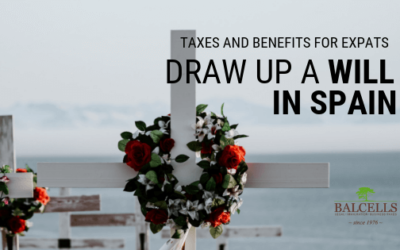 The Main Benefits of Drawing a Will in Spain for Expats