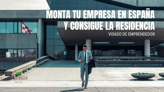 Monta tu Empresa en España y Consigue la Residencia: Visado de Emprendedor