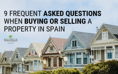 10 Frequent Asked Questions When Buying or Selling a Property in Spain