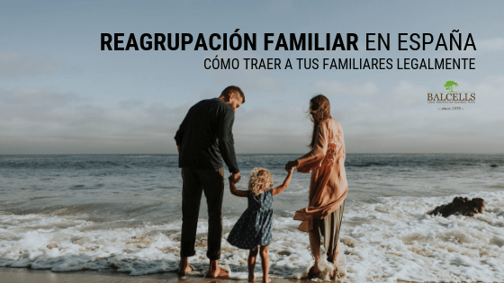 Proceso Legal Reagrupación Familiar en España 2019