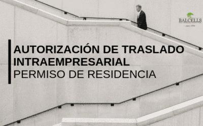 Autorización de Residencia por Traslado Intraempresarial en España