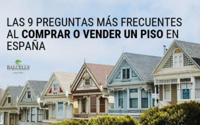 Las 10 Preguntas Más Frecuentes Al Comprar o Vender Un Piso o Casa en España