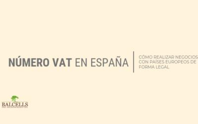 Número VAT en España: Proceso de Solicitud y Información que Deberías Saber