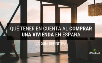 Qué Tener en Cuenta al Comprar una Vivienda en España