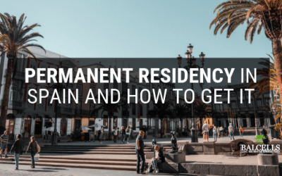 What is the PERMANENT RESIDENCY in Spain and How to Get it