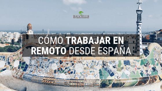 Cómo Trabajar en Remoto Desde España