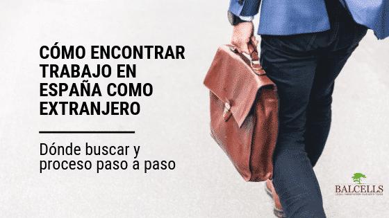Cómo Encontrar Trabajo en España Como Extranjero