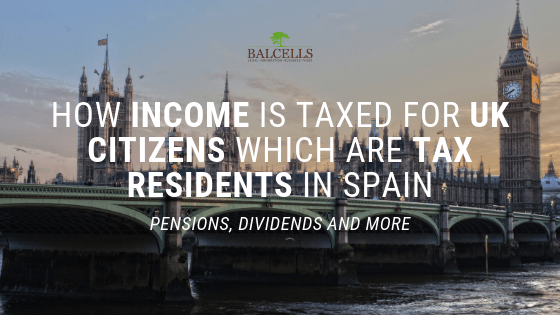 How Income is Taxed for UK Citizens Which Are Tax Residents in Spain