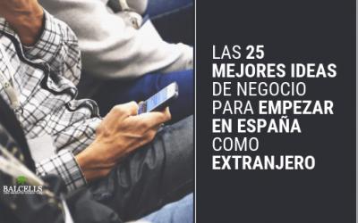 Las 25 Mejores Ideas de Negocio Para Empezar en España como Extranjero