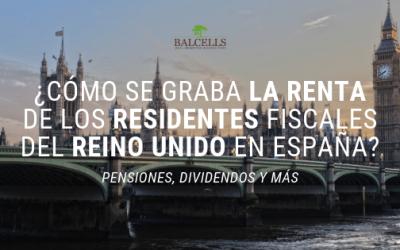 ¿Cómo se Graba la Renta de los Residentes Fiscales del Reino Unido en España?