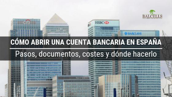 Cómo Abrir una Cuenta Bancaria en España Como Extranjero