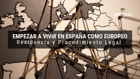 Empezar a Vivir en España Como Europeo: Residencia y Procedimiento Legal