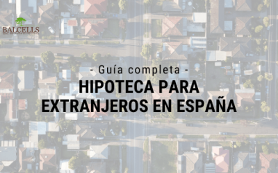 Hipotecas Para Extranjeros en España: Residentes y No Residentes