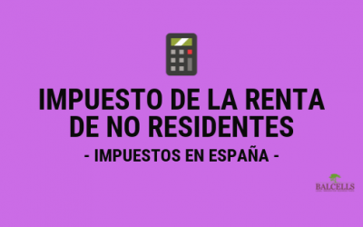Impuesto de la Renta de No Residentes en España (IRNR)