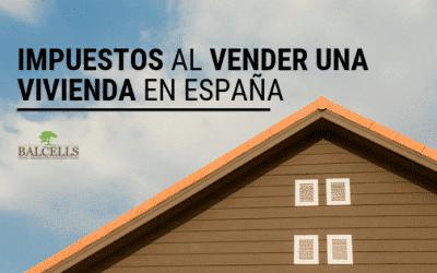 Impuestos al Vender Una Vivienda en España