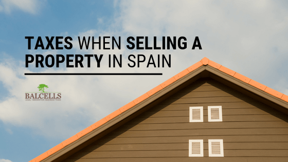 Taxes When Selling a Property in Spain