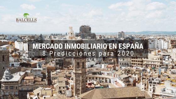 Mercado Inmobiliario en España: Predicciones Para 2020