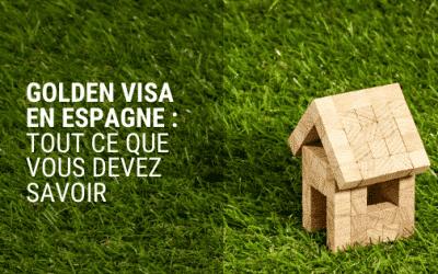 GOLDEN VISA en Espagne : Résidence par Investissement