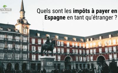 Quels Sont les Impôts à Payer en Espagne en tant qu'Étranger?