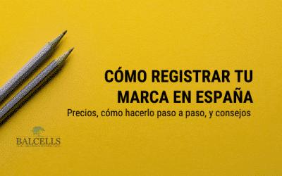 Cómo Registrar una Marca en España: Proceso Legal Para Registrar Nombre Comercial