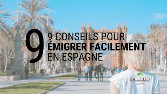 9 Conseils et Astuces pour Émigrer Facilement en Espagne