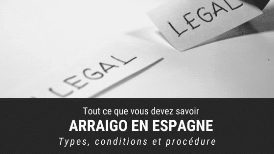 Les 3 Types d'Arraigo en Espagne : Permis de séjour temporaire