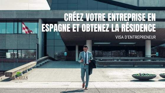 Créez votre Entreprise et Obtenez la Résidence: Visa d'Entrepreneur