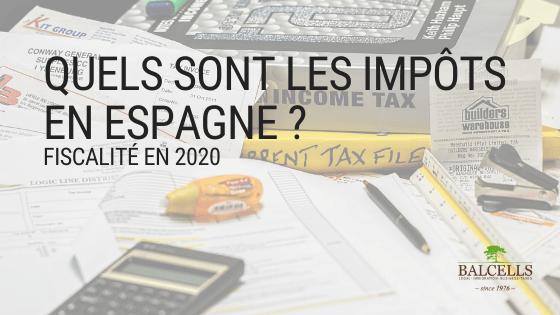 Les Impôts en Espagne : Fiscalité en 2020