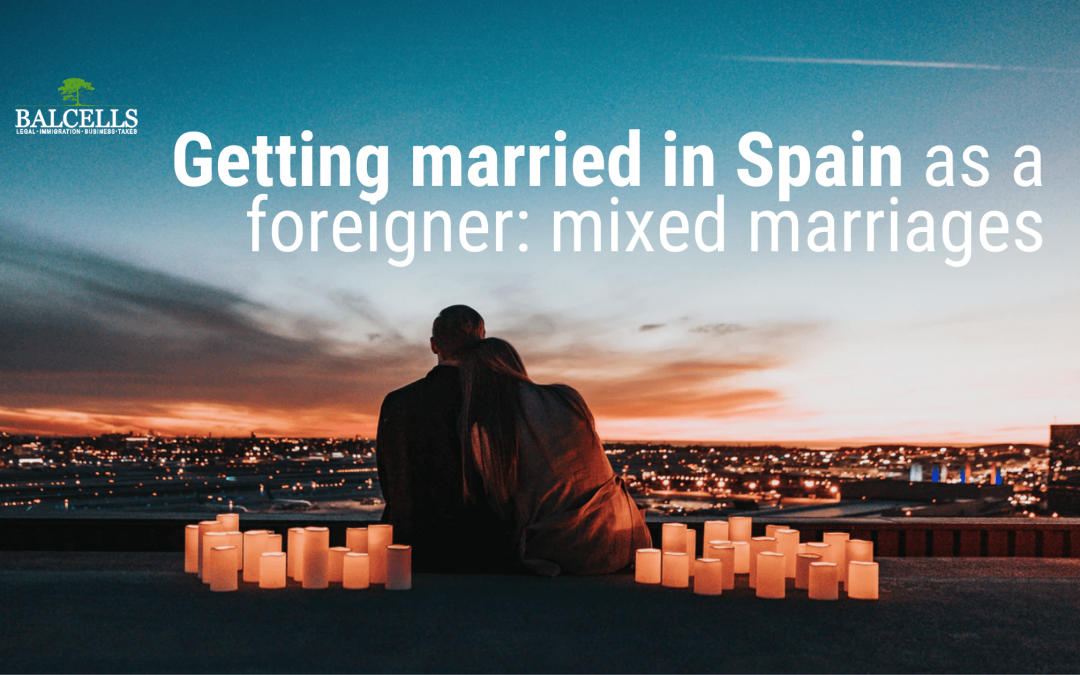 Getting Married in Spain as a Foreigner: Mixed Marriages, Documents and Requirements