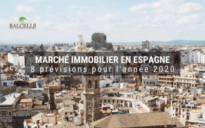 Marché Immobilier en Espagne : Prévisions pour l'Année 2020