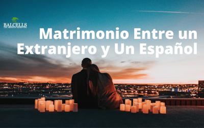 Matrimonio Entre un Extranjero y Un Español: Requisitos y Cómo Casarse