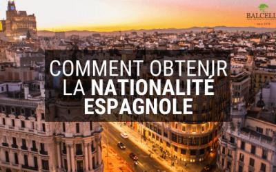 Comment Obtenir la Nationalité Espagnole : Conditions et Procédure Juridique