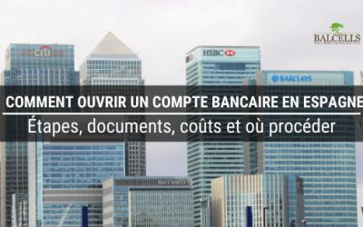 Comment Ouvrir un Compte Bancaire en Espagne en tant qu'Étranger