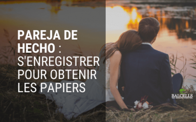 Pareja de Hecho : S'Enregistrer pour Obtenir les Papiers