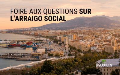 Arraigo Social en Espagne : Foire aux Questions