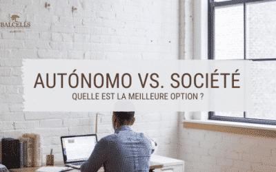 Quelle est la Meilleure Option, Société ou Autónomo ? La Meilleure Façon de Créer votre Entreprise en Espagne