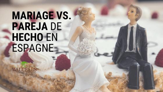 Pareja de hecho vs. mariage en Espagne
