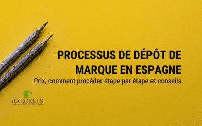 Comment Déposer une Marque en Espagne: Processus par Étapes
