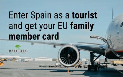 Enter Spain as a Tourist and Get the EU Family Member Card
