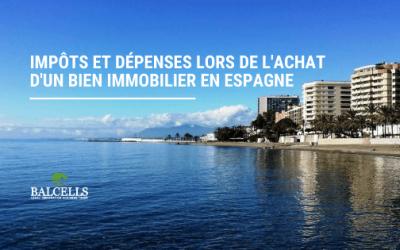Impôts et Frais lors de l'Achat d'un Bien Immobilier en Espagne en tant qu'Étranger