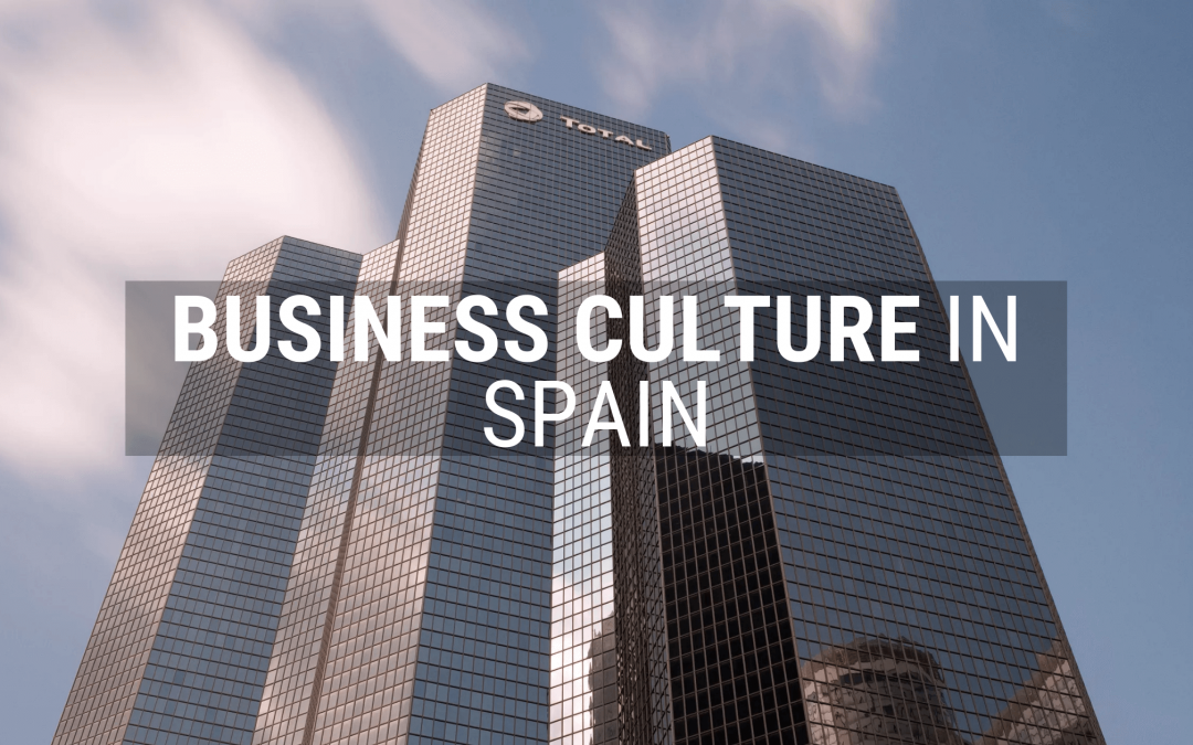 Business Culture in Spain: Management Culture, Communication and Etiquette