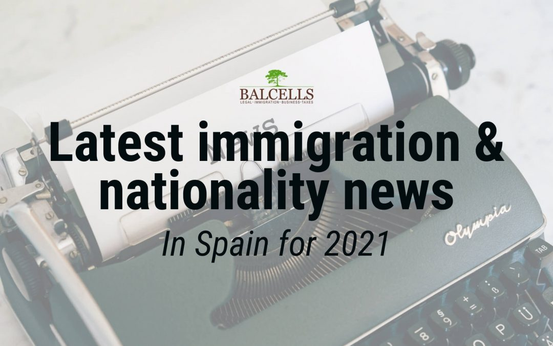 Confirmed Immigration & Nationality Changes in Spain for 2021