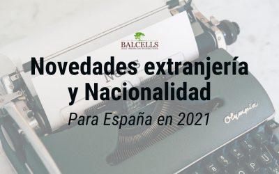 Novedades de Extranjería y Nacionalidad en España Para 2021
