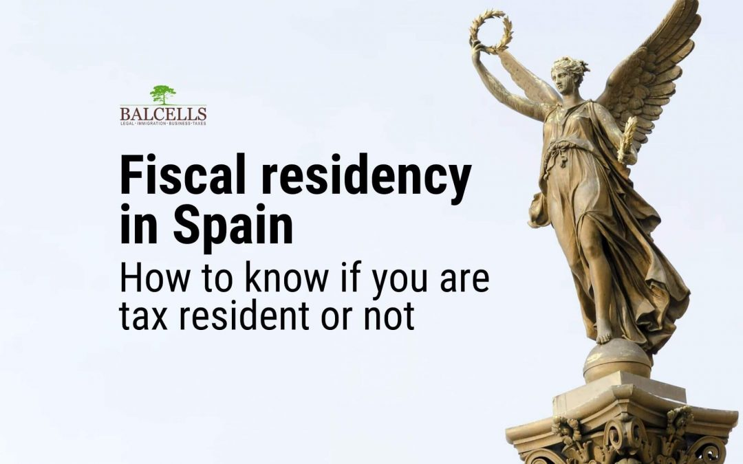 Fiscal Residency in Spain: How to Know If You Are Tax Resident or Not
